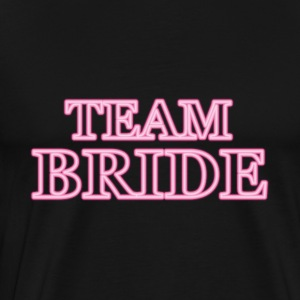 Team Bride Hoodies & Sweatshirts - Men's Premium T-Shirt