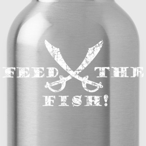 Feed the Fish - Pirate Quote Vintage White Shirts - Water Bottle