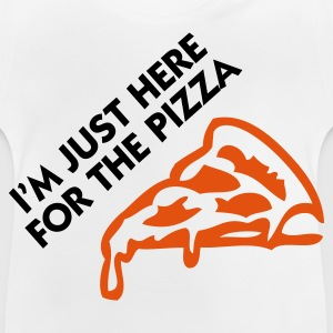 I m just here for the pizza! Hoodies - Baby T-Shirt