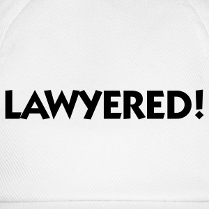 Lawyered! T-Shirts - Baseball Cap