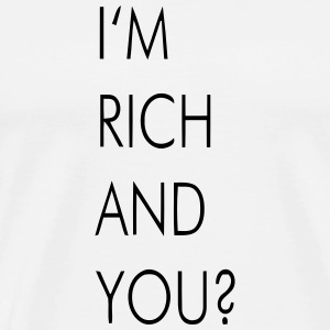 I'M RICH AND YOU? Sacs et sacs à dos - T-shirt Premium Homme