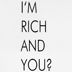 I'M RICH AND YOU? Long sleeve shirts - Baseball Cap