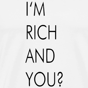 I'M RICH AND YOU? Manches longues - T-shirt Premium Homme