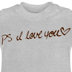 P.S. I LOVE YOU! Long Sleeve Shirts - Baby T-Shirt