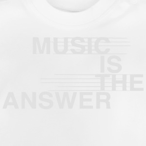 MUSIC IS THE ANSWER Shirts - Baby T-Shirt