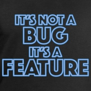 It's not a bug, it's a feature T-shirts - Mannen sweatshirt van Stanley & Stella
