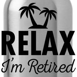Relax - I'm Retired T-Shirts - Trinkflasche