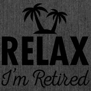 Relax - I'm Retired T-Shirts - Shoulder Bag made from recycled material