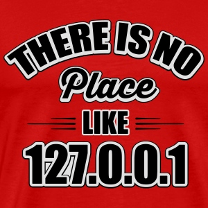 there's no place like 127.0.0.1 Tank Tops - Camiseta premium hombre