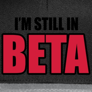 I'm still in beta Camisetas - Gorra Snapback