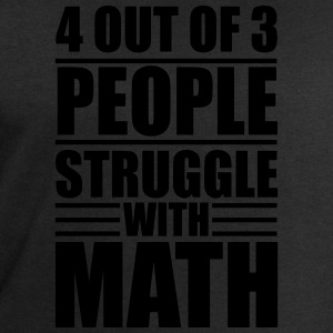 4 out of 3 people struggle with math Shirts - Mannen sweatshirt van Stanley & Stella