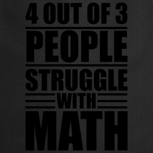 4 out of 3 people struggle with math Shirts - Keukenschort