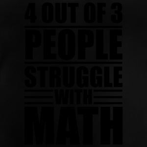 4 out of 3 people struggle with math T-shirts - Baby-T-shirt