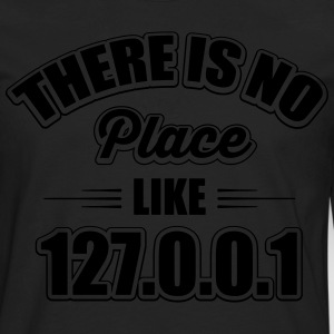 there's no place like 127.0.0.1 Sweat-shirts - T-shirt manches longues Premium Homme