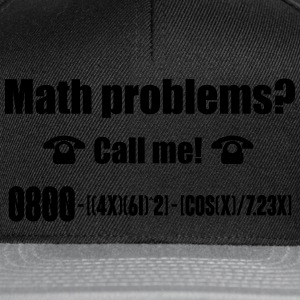 Math problems? Call me! nerd shirt T-Shirts - Snapback Cap