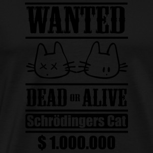 Wanted - Schrödingers Cat, dead or alive Tank Tops - Männer Premium T-Shirt