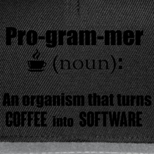 Programmer: organism that turns coffee info code Tee shirts - Casquette snapback