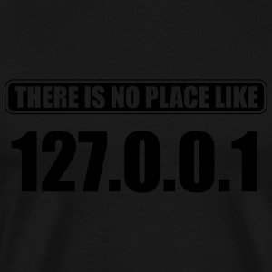 there's no place like 127.0.0.1 Tank Tops - Men's Premium T-Shirt