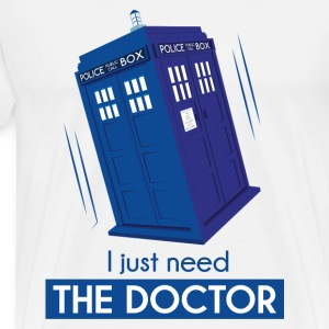 Débardeur I just need the Doctor - T-shirt Premium Homme