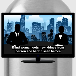 TV news - Kidney T-Shirts - Water Bottle