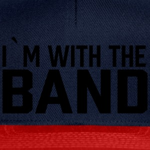 I`m with the band - Snapback Cap
