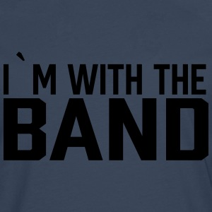 I`m with the band - Men's Premium Longsleeve Shirt