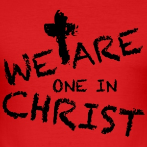 We Are One In Christ Pullover & Hoodies - Männer Slim Fit T-Shirt