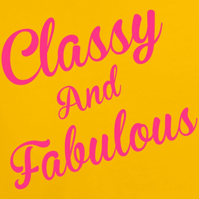 Classy and Fabulous
