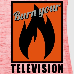 Burn your Television T-Shirts - Frauen Tank Top von Bella