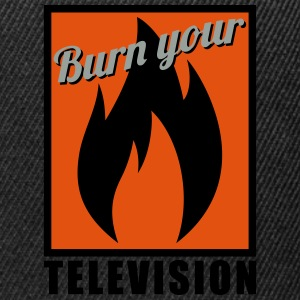 Burn your Television T-Shirts - Snapback Cap