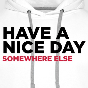 Have a nice day. But elsewhere! Sports wear - Men's Premium Hoodie