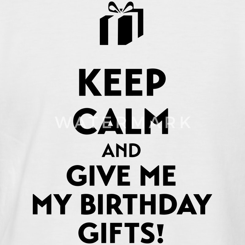 Keep calm and give me my birthday gifts! T-Shirts - Men's Baseball T-Shirt