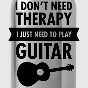 I Don't Need Therapy - I Just Need To Play Guitar Camisetas - Cantimplora