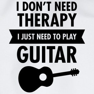 I Don't Need Therapy - I Just Need To Play Guitar Magliette - Sacca sportiva