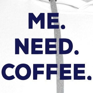 I. NEED. COFFEE. Tee shirts - Sweat-shirt à capuche Premium pour hommes