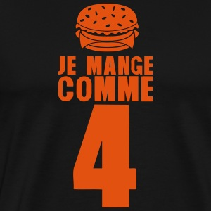 je mange comme 4 hamburger citation humo Sweat-shirts - T-shirt Premium Homme