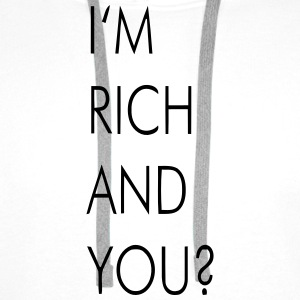 I'M RICH AND YOU? Tops - Mannen Premium hoodie
