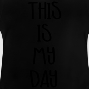 my day - Baby T-Shirt
