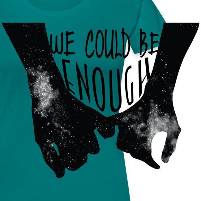 We Could Be Enough Home Sky Womens Shirt