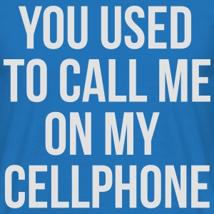 you used to call me on my cellphone Sudaderas - Camiseta hombre