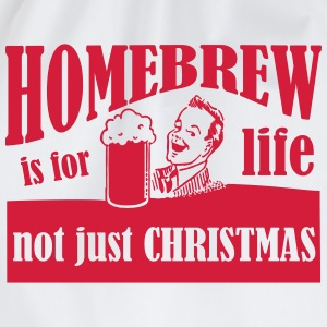 Homebrew is for Life - not just Christmas T-Shirt - Drawstring Bag