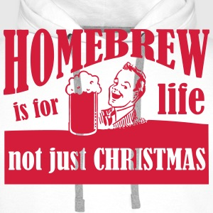 Homebrew is for Life - not just Christmas T-Shirt - Men's Premium Hoodie