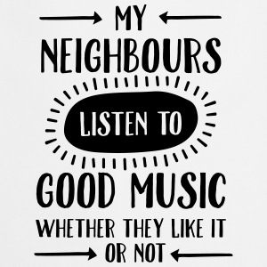 My Neighbours Listen To ... T-shirts - Forklæde