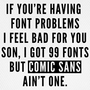 Font Problems T-Shirts - Baseball Cap