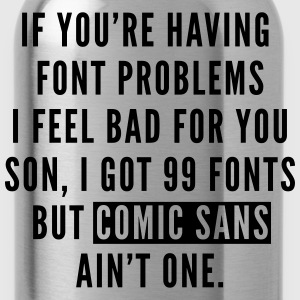 Font Problems T-Shirts - Water Bottle