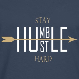 Stay humble - hustle hard Tee shirts - T-shirt manches longues Premium Homme