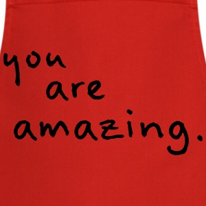 you are amazing - Cooking Apron