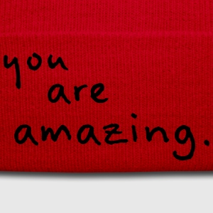 you are amazing Tee shirts - Bonnet d'hiver