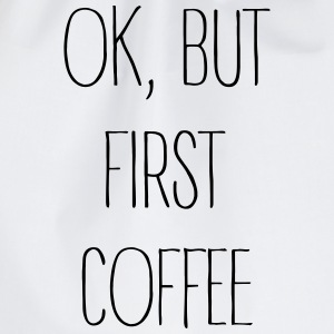 ok, but first coffee - Turnbeutel