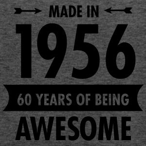 Made In 1956 . 60 Years Of Being Awesome T-paidat - Naisten tankkitoppi Bellalta